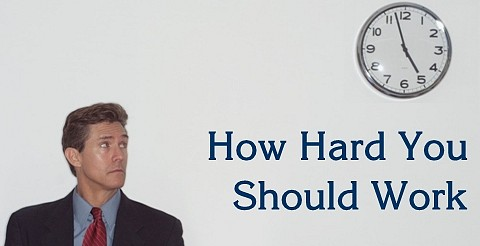 How Hard You Should Work