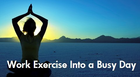 Ways to Work Exercise into a Busy Day