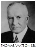 Thomas J. Watson Sr., former President of International Business Machines (IBM)