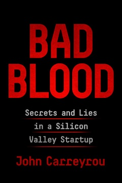 'Bad Blood' by John Carreyrou (ISBN 152473165X)