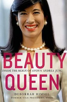'Beauty Queen: Inside the Reign of Avon's Andrea Jung' by Deborrah Himsel (ISBN 113727882X)