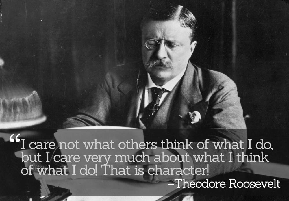 Care Less for What Other People Think - Quote by Theodore Roosevelt