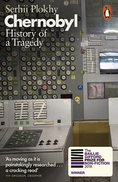 'Chernobyl History of a Tragedy' by Serhii Plokhy (ISBN 0241349028)
