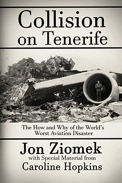'Collision on Tenerife' by Jon Ziomek (ISBN 1682617734)
