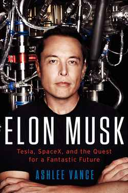 'Elon Musk' by Ashlee Vance (ISBN 0062301233)