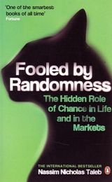 Fooled by Randomness: The Hidden Role of Chance in Life and in the Markets » Lebanese American essayist Nassim Nicholas Taleb
