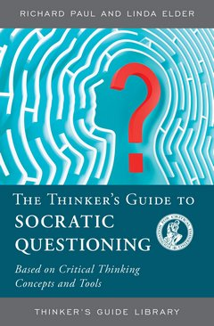 'Guide to The Art of Socratic Questioning' by Richard Paul (ISBN 0944583318)