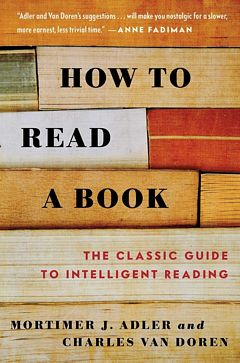 'How to Read a Book' by Mortimer Adler (ISBN 0671212095)