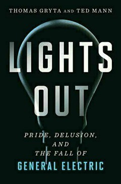 'Lights Out General Electric' by Thomas Gryta (ISBN 035856705X)