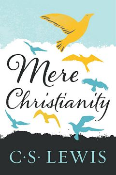 'Mere Christianity' by C. S. Lewis (ISBN 0061350214)