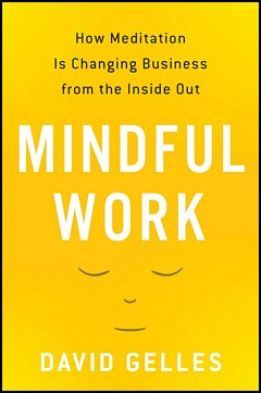 'Mindful Work' by Eamon Dolan (ISBN 0544705254)