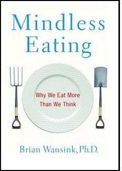 'Mindless Eating' by Brian Wansink (ISBN 0553384481)
