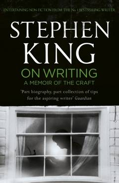 'On Writing A Memoir of the Craft' by Stephen King (ISBN 1439156816)