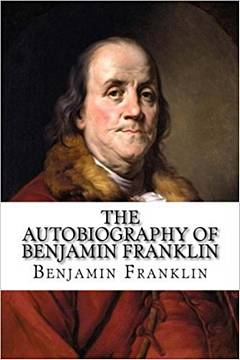 'The Autobiography of Benjamin Franklin' by Benjamin Franklin (ISBN 1492720941)