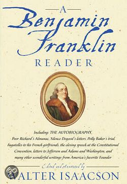 'The Benjamin Franklin Reader' by Walter Isaacson (ISBN 743273982)