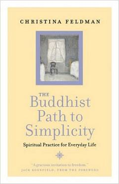 'The Buddhist Path to Simplicity' by by Christina Feldman (ISBN 0007323611)