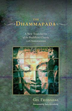'The Dhammapada: Teachings of the Buddha' by Gil Fronsdal (ISBN 1590306066)