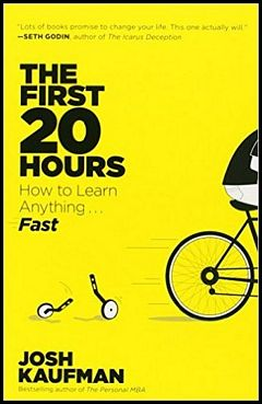 'The First 20 Hours' by Josh Kaufman (ISBN 1591846943)