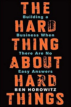 'The Hard Thing About Hard Things' by Ben Horowitz (ISBN 0062273205)