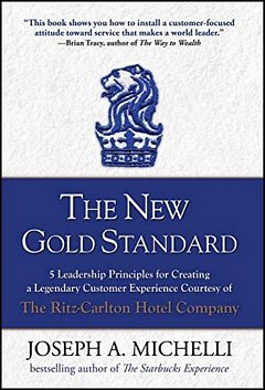 'The New Gold Standard Ritz-Carlton' by Joseph Michelli (ISBN 0071548335)