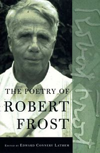 'The Poetry of Robert Frost' by Robert Frost (ISBN 0805069860)