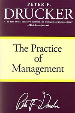 'The Practice of Management' by Peter Drucker (ISBN 0060878975)