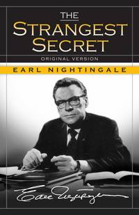 'The Strangest Secret' by Earl Nightingale (ISBN 1603865578)