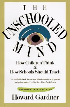 'The Unschooled Mind' by Howard Gardner (ISBN 0465024386)