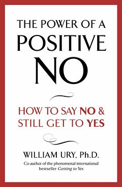 The Power of a Positive No: William Ury