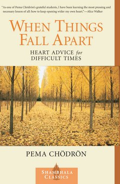 When Things Fall Apart: Pema Chödrön