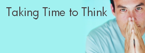Ideas for Impact: The Time to Think---Time Management