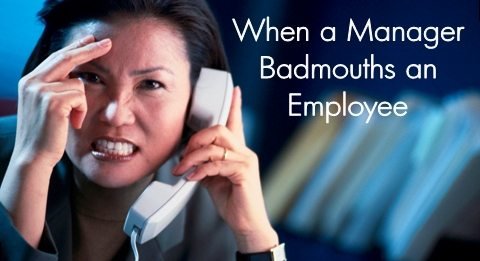 Manager badmouthing an employee draws attention own shortcomings