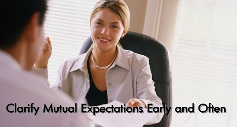 Managing your boss: Clarify mutual expectations early and often