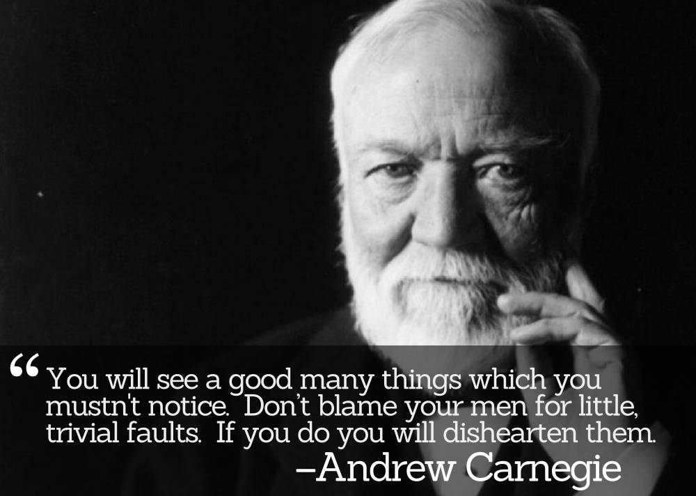 'Don't blame your men for little, trivial faults' - Lessons from the Renowned People Skills of Steel Tycoon Andrew Carnegie