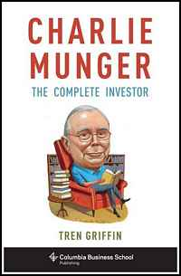 'Charlie Munger: The Complete Investor' by Tren Griffin (ISBN 023117098X)