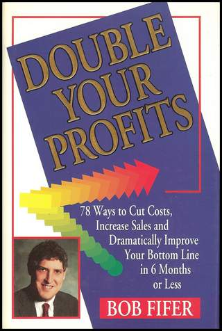 'Double your profits' by Robert M Fifer (ISBN 0963688804)