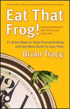 'Eat That Frog' by Brian Tracy (ISBN 162656941X)