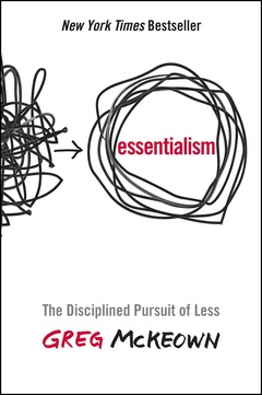 'Essentialism - The Disciplined Pursuit of Less' by Greg McKeown (ISBN 0753555166)