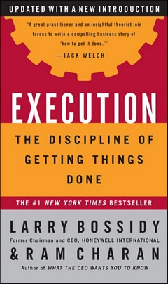 'Execution Discipline of Getting Things Done' by Larry Bossidy (ISBN 0712625984)