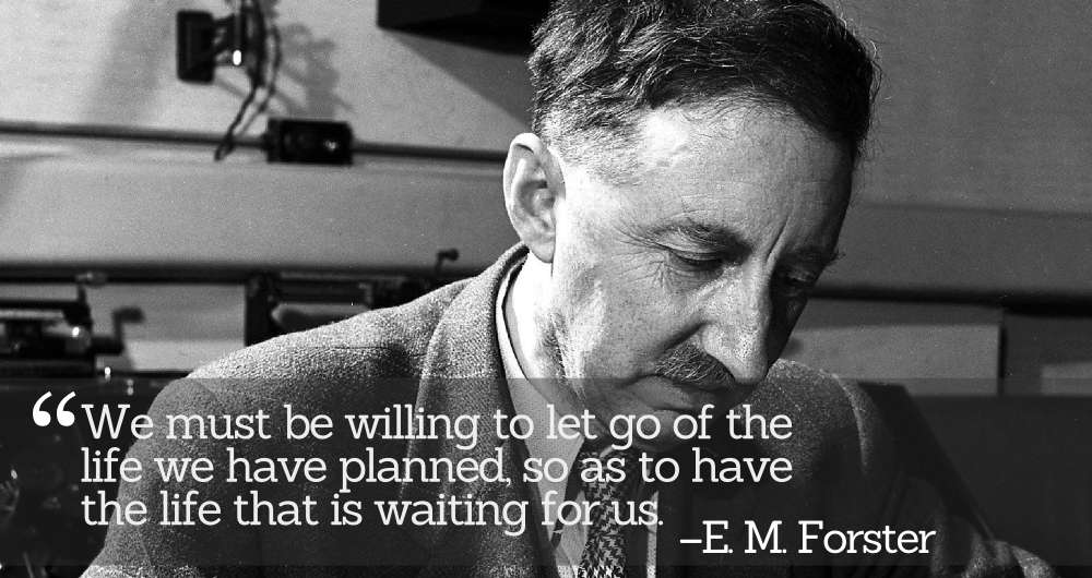 Inspirational Quotations By E M Forster 665