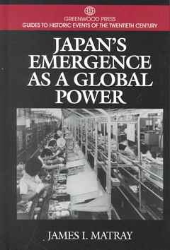 'Japan's Emergence as a Global Power' by James I. Matray (ISBN 0313299722)