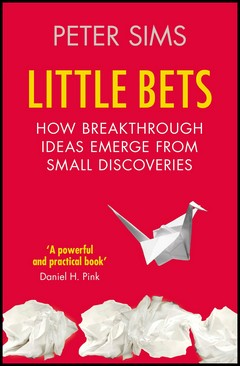 'Little Bets' by Peter Sims (ISBN 1439170428)