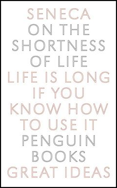 'On the Shortness of Life' by Senaca (ISBN 0143036327)