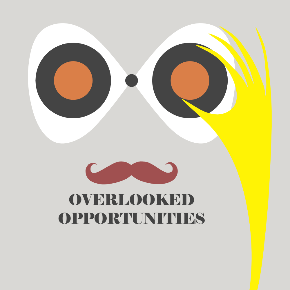 What Opportunities Are You Overlooking?