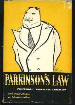 'Parkinson's Law, and Other Studies in Administration' by Cyril Northcote Parkinson (ISBN 0395083737)
