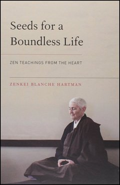 'Seeds for a Boundless Life' by Blanche Hartman (ISBN 1611802849)