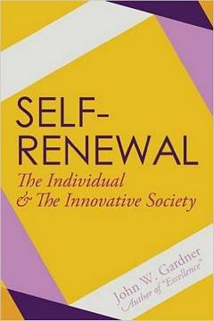 'Self-Renewal: The Individual and the Innovative Society' by John W. Gardner (ISBN 039331295X)