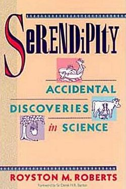'Serendipity: Accidental Discoveries in Science' by Royston M. Roberts (ISBN 0471602035)