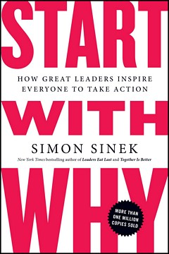 'Start with Why' by Simon Sinek (ISBN 1591846447)