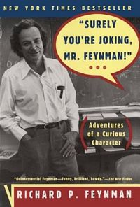 'Surely You're Joking, Mr. Feynman!' by Richard Feynman, Ralph Leighton (ISBN 0393316041)